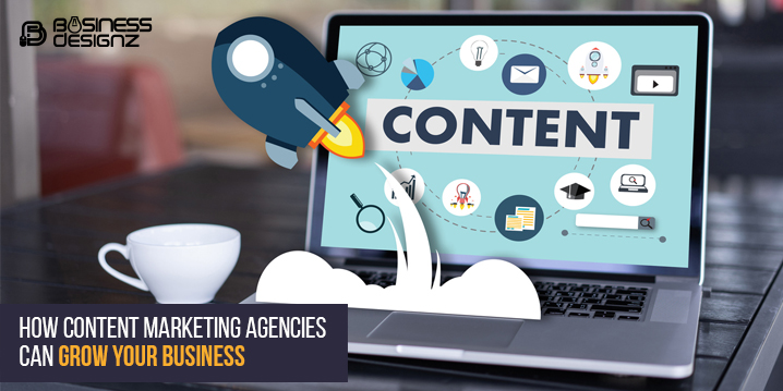 How Content Marketing Agencies Can Grow Your Business