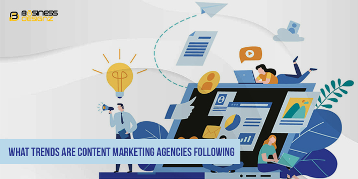 What Trends Are Content Marketing Agencies Following