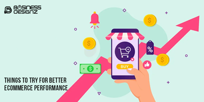 Things To Try For Better eCommerce Performance