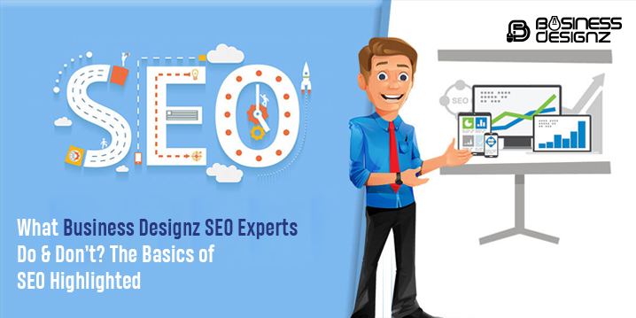 What Business Designz SEO Experts Do & Don't