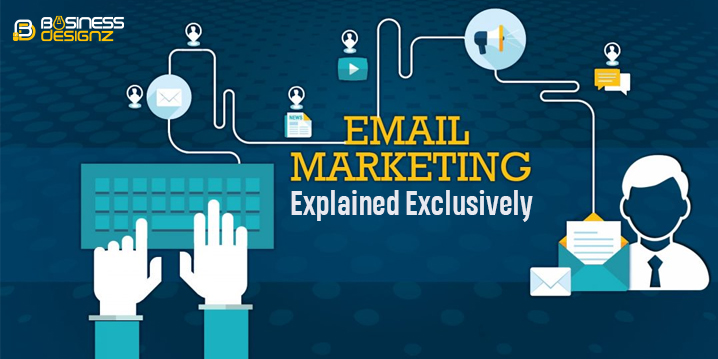 Email Marketing Explained Exclusively