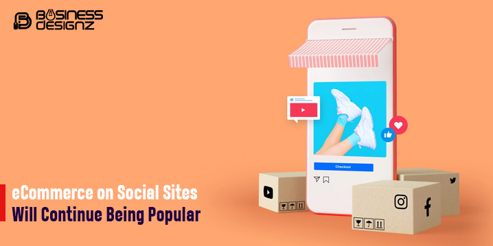 eCommerce on Social Sites Will Continue Being Popular